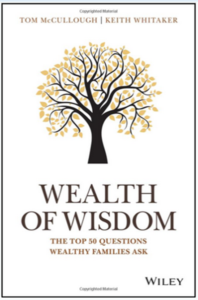 Wealth of Wisdom: Wealth of Wisdom: The Top 50 Questions Wealthy Families AskThe Top 50 Questions Wealthy Families Ask